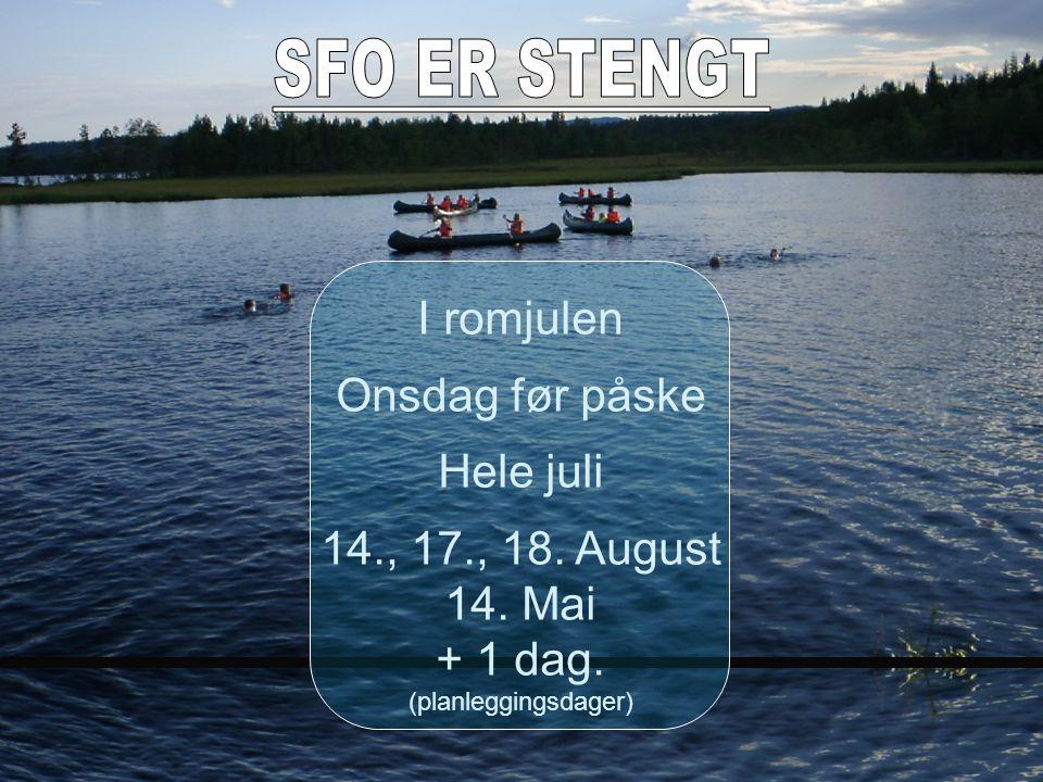 I romjulen Onsdag før påske Hele juli 14., 17., 18. August 14. Mai + 1 dag. (planleggingsdager)
