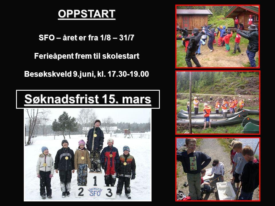 OPPSTART SFO – året er fra 1/8 – 31/7 Ferieåpent frem til skolestart Besøkskveld 9.juni, kl.