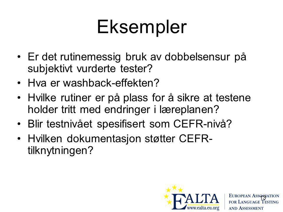 13 Eksempler Er det rutinemessig bruk av dobbelsensur på subjektivt vurderte tester.