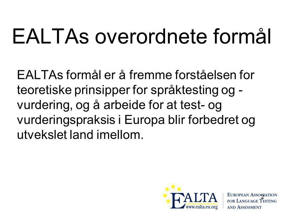 3 EALTAs Retningslinjer for God Praksis er først og fremst rettet mot tre ulike grupper: Personer som er involvert i opplæring av lærere i testing og vurdering testing og vurdering i klasserommet utvikling av tester ved nasjonale eller institusjonelle testenheter eller -sentre