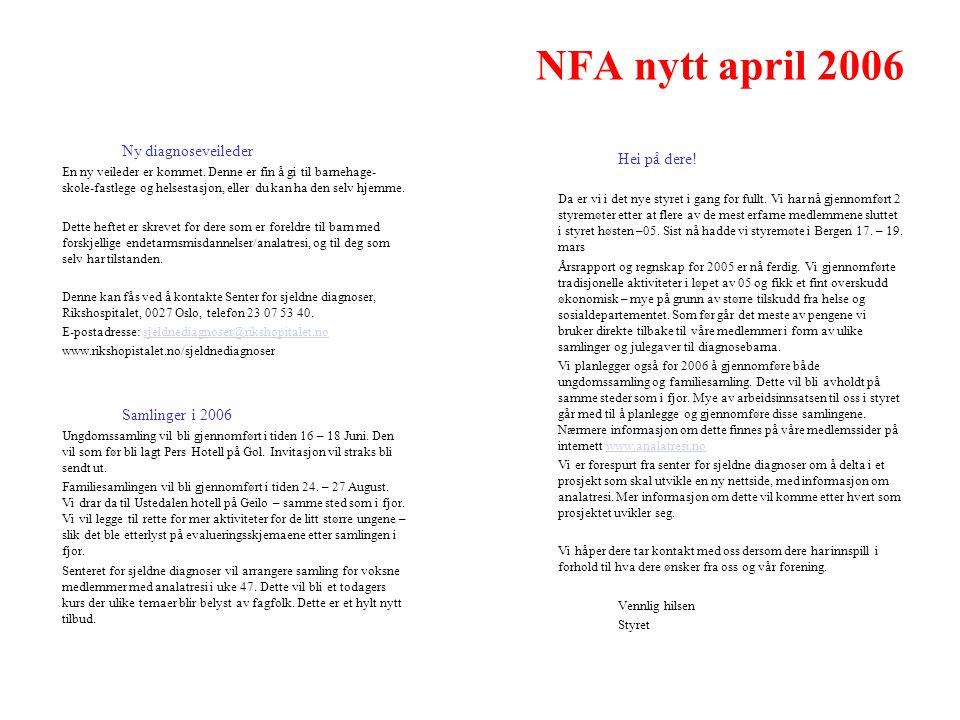 NFA nytt april 2006 Hei på dere. Da er vi i det nye styret i gang for fullt.