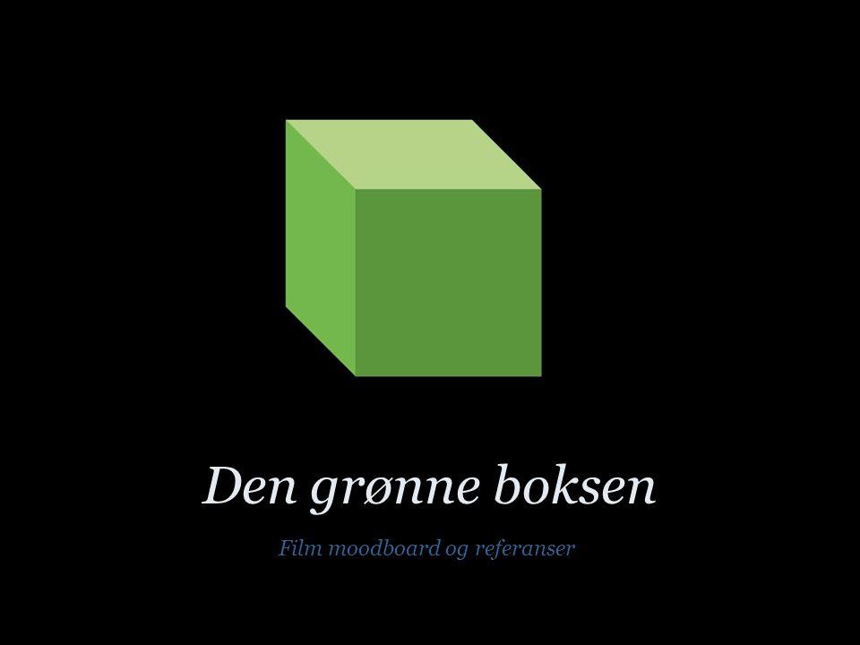 Den grønne boksen Film moodboard og referanser