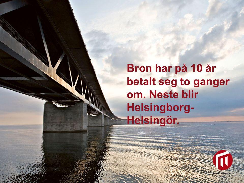 2010 05 04 Bron har på 10 år betalt seg to ganger om. Neste blir Helsingborg- Helsingör.