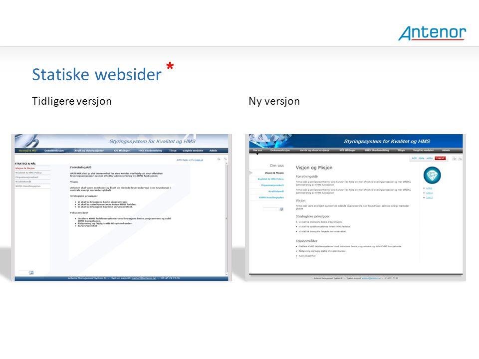 Gammel design Statiske websider * Tidligere versjon Ny versjon