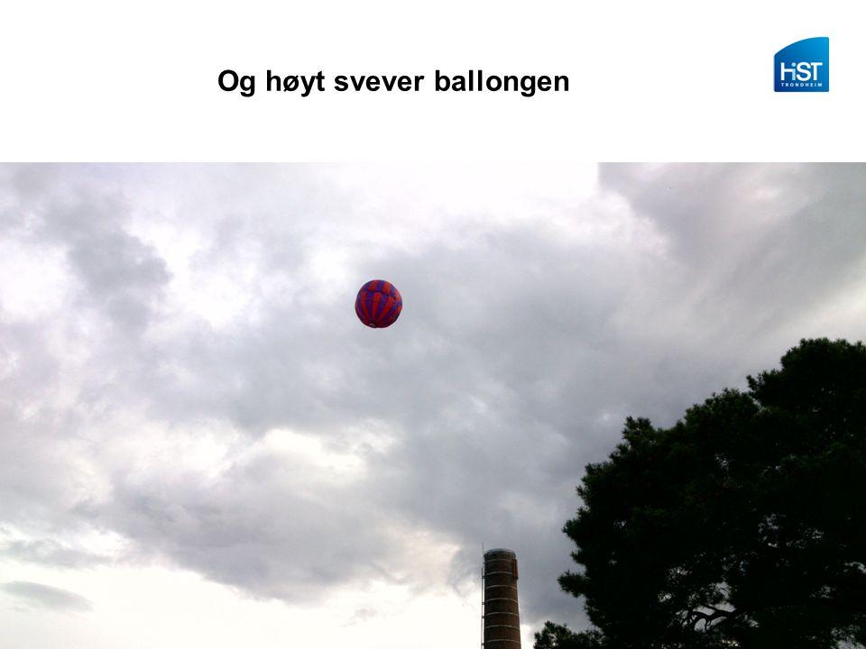 Og høyt svever ballongen