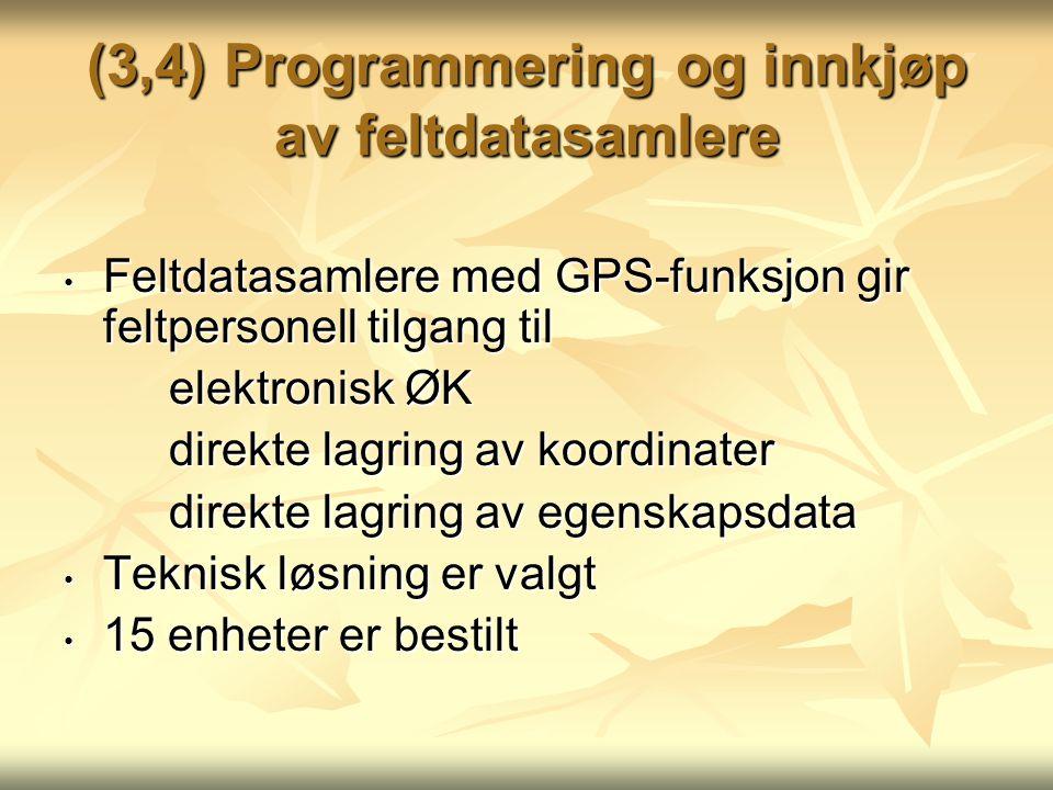 (3,4) Programmering og innkjøp av feltdatasamlere Feltdatasamlere med GPS-funksjon gir feltpersonell tilgang til Feltdatasamlere med GPS-funksjon gir