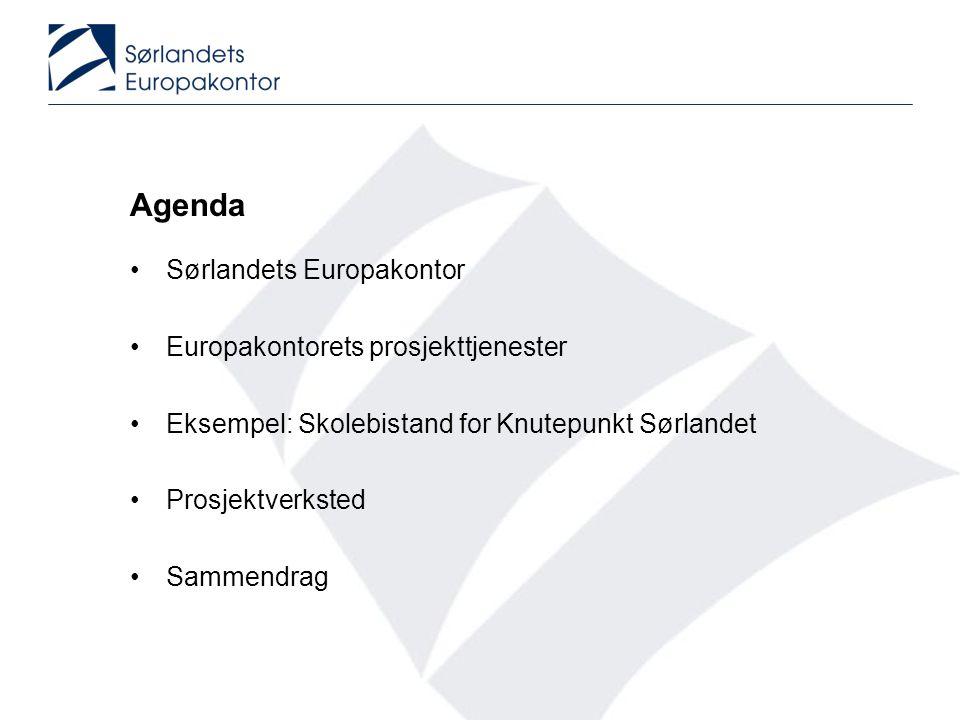 Agenda Sørlandets Europakontor Europakontorets prosjekttjenester Eksempel: Skolebistand for Knutepunkt Sørlandet Prosjektverksted Sammendrag