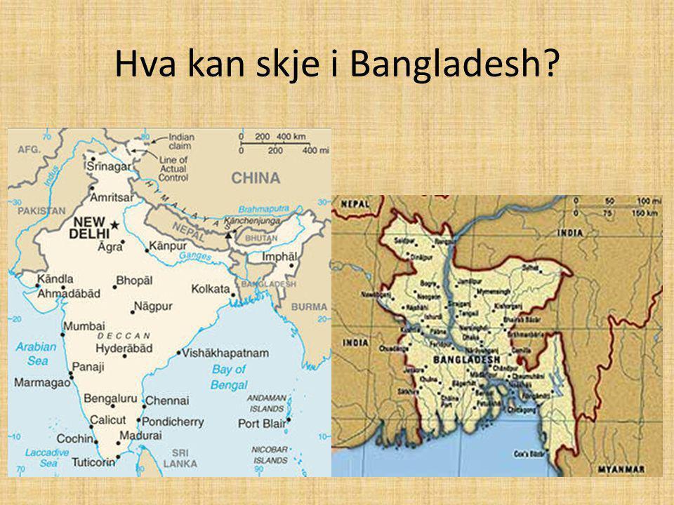 Hva kan skje i Bangladesh?