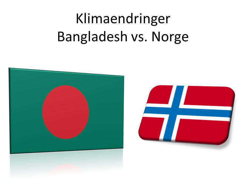 Klimaendringer Bangladesh vs. Norge