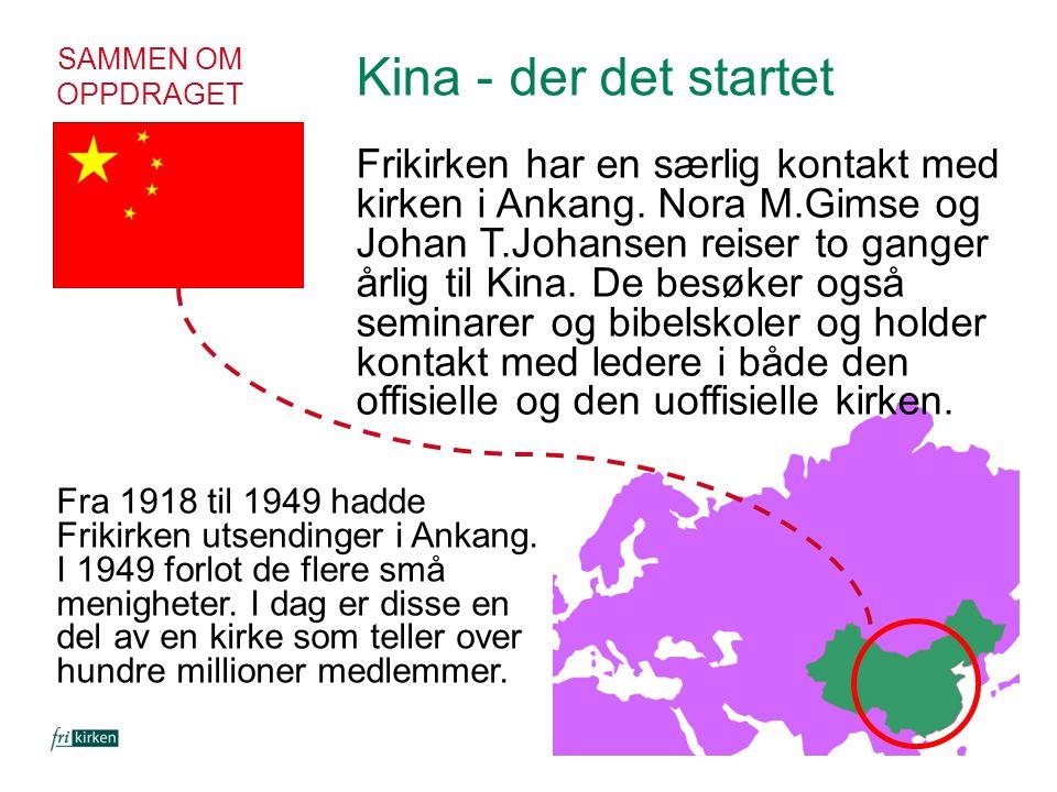 SAMMEN OM OPPDRAGET Kina - der det startet Frikirken har en særlig kontakt med kirken i Ankang. Nora M.Gimse og Johan T.Johansen reiser to ganger årli