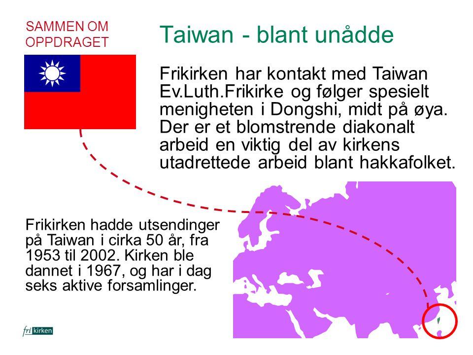 SAMMEN OM OPPDRAGET Taiwan - blant unådde Frikirken har kontakt med Taiwan Ev.Luth.Frikirke og følger spesielt menigheten i Dongshi, midt på øya. Der