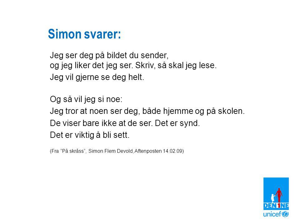 Simon svarer: Jeg ser deg på bildet du sender, og jeg liker det jeg ser.