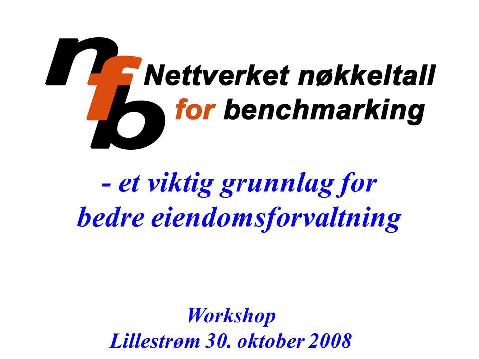- et viktig grunnlag for bedre eiendomsforvaltning Workshop Lillestrøm 30. oktober 2008
