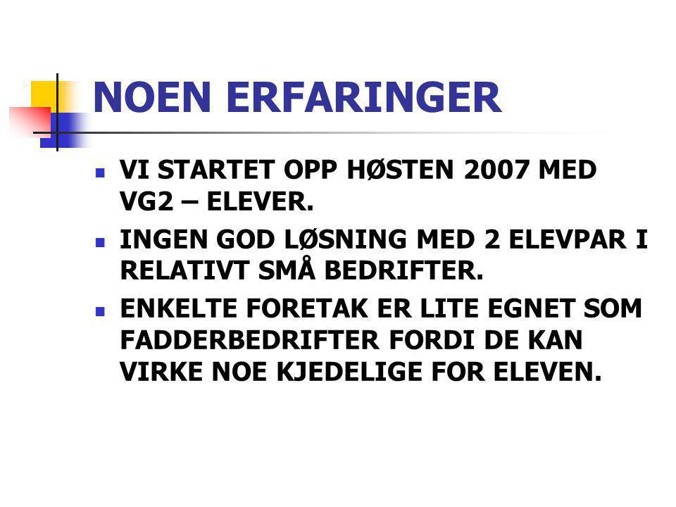 NOEN ERFARINGER VI STARTET OPP HØSTEN 2007 MED VG2 – ELEVER.