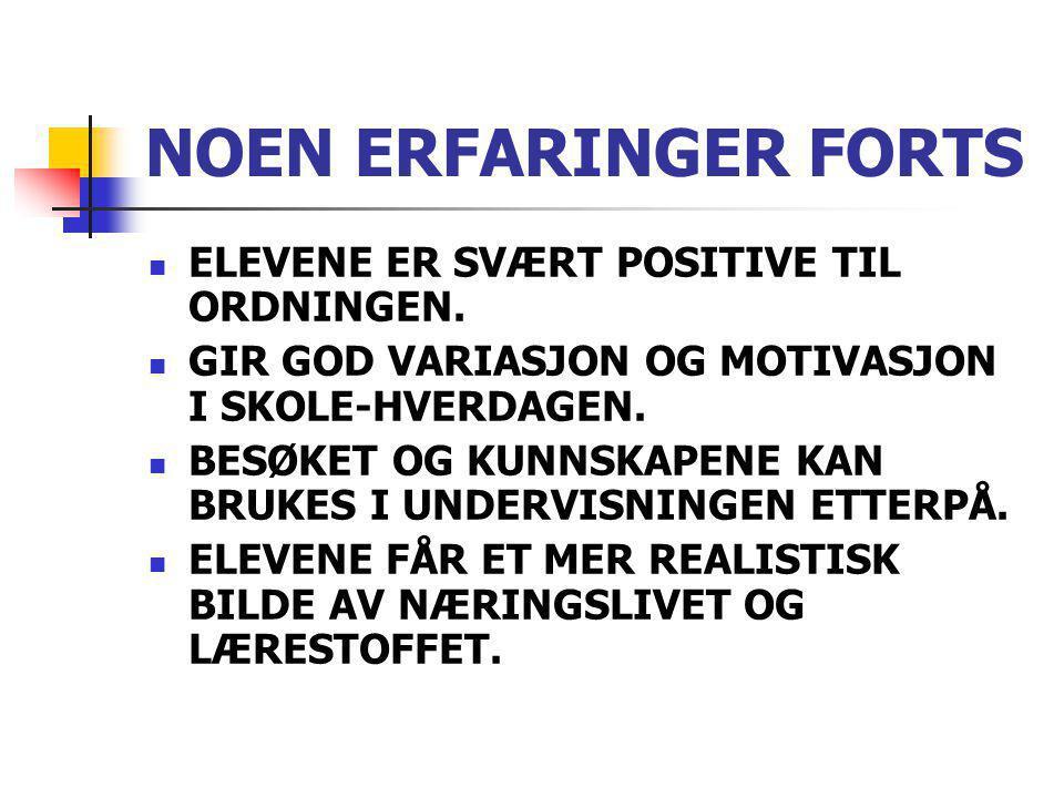 NOEN ERFARINGER FORTS ELEVENE ER SVÆRT POSITIVE TIL ORDNINGEN.