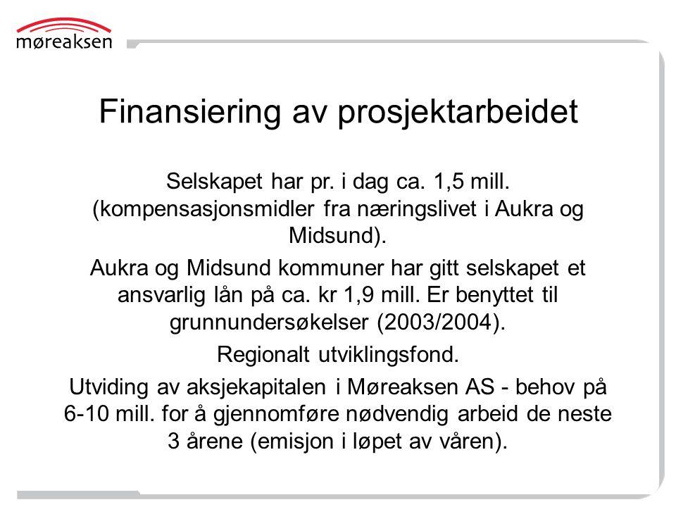 Finansiering av prosjektarbeidet Selskapet har pr. i dag ca. 1,5 mill. (kompensasjonsmidler fra næringslivet i Aukra og Midsund). Aukra og Midsund kom