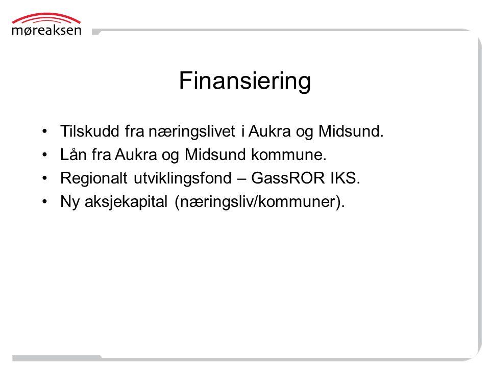 Finansiering Tilskudd fra næringslivet i Aukra og Midsund. Lån fra Aukra og Midsund kommune. Regionalt utviklingsfond – GassROR IKS. Ny aksjekapital (
