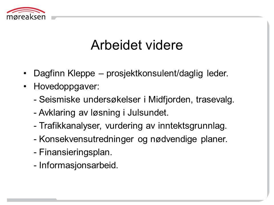 Arbeidet videre Dagfinn Kleppe – prosjektkonsulent/daglig leder. Hovedoppgaver: - Seismiske undersøkelser i Midfjorden, trasevalg. - Avklaring av løsn