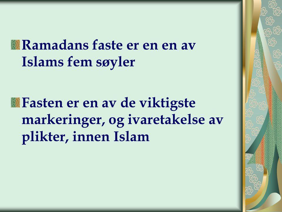 Det finnes mange formål med, og eksempler på visdom, i Ramadans faste: Gud den Allmektiges overherredømme For menneskets sosiale liv For menneskets personlige liv øvelser for mennesket og dets indre sjel For mennesket i sin takknemlighet over guddommelig overflod