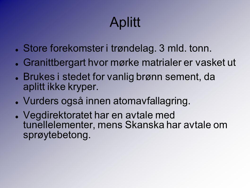 Aplitt Store forekomster i trøndelag.3 mld. tonn.