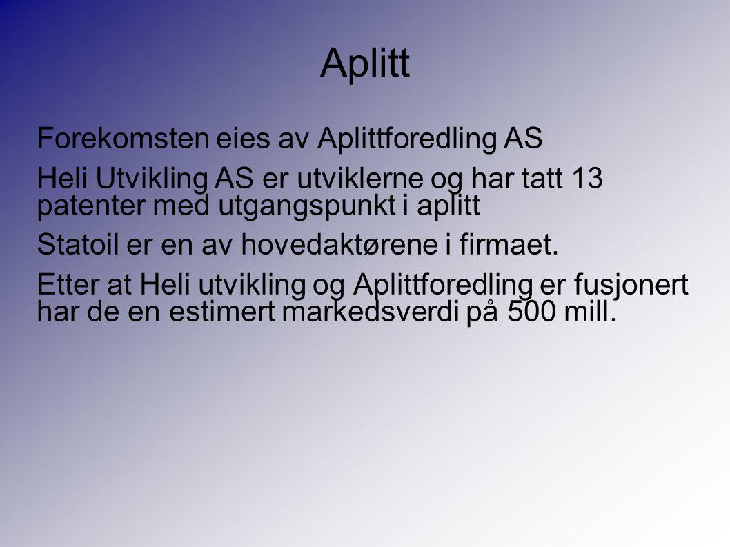 Aplitt Forekomsten eies av Aplittforedling AS Heli Utvikling AS er utviklerne og har tatt 13 patenter med utgangspunkt i aplitt Statoil er en av hovedaktørene i firmaet.