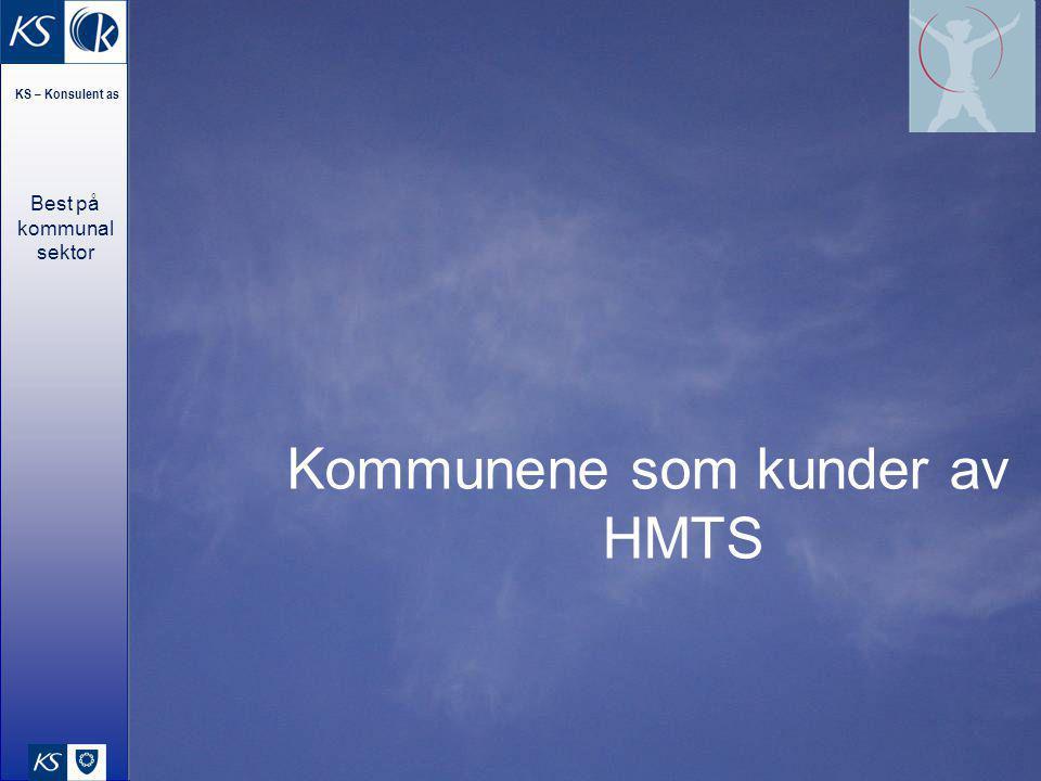 KS – Konsulent as Best på kommunal sektor Kommunene som kunder av HMTS