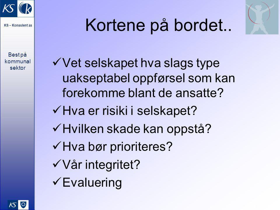 Best på kommunal sektor KS – Konsulent as 31 Kortene på bordet..