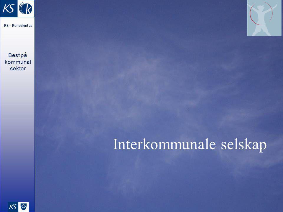 KS – Konsulent as Best på kommunal sektor Interkommunale selskap