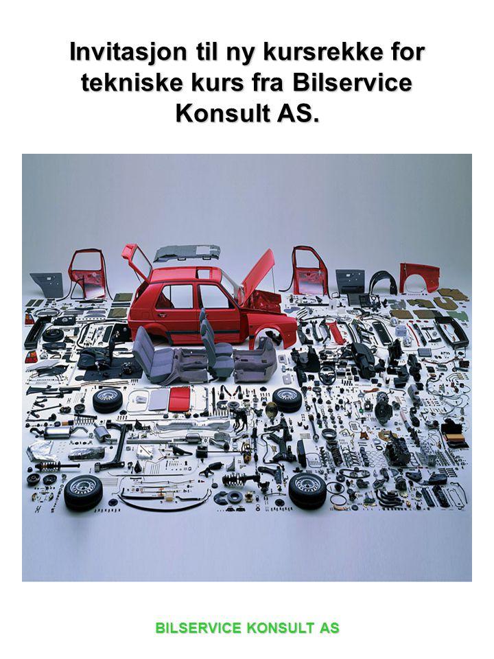 BILSERVICE KONSULT AS Invitasjon til ny kursrekke for tekniske kurs fra Bilservice Konsult AS.