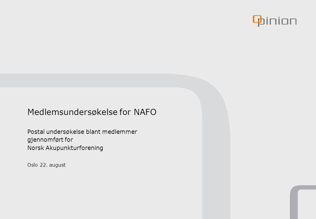 Medlemsundersøkelse for NAFO Postal undersøkelse blant medlemmer gjennomført for Norsk Akupunkturforening Oslo 22.