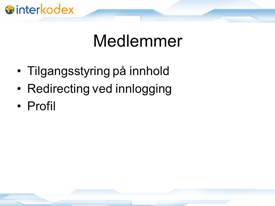 Medlemmer Tilgangsstyring på innhold Redirecting ved innlogging Profil