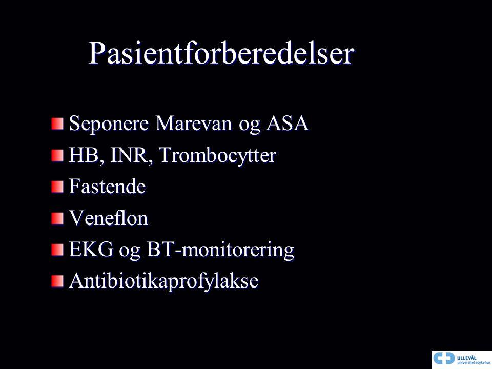 Pasientforberedelser Seponere Marevan og ASA HB, INR, Trombocytter FastendeVeneflon EKG og BT-monitorering Antibiotikaprofylakse