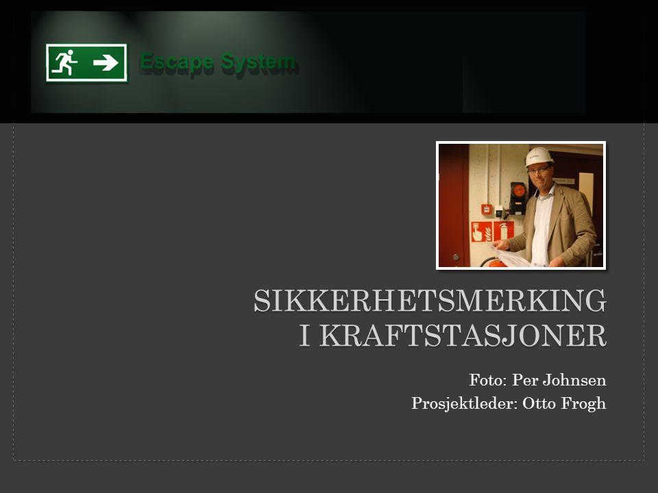 SIKKERHETSMERKING I KRAFTSTASJONER Foto: Per Johnsen Prosjektleder: Otto Frogh