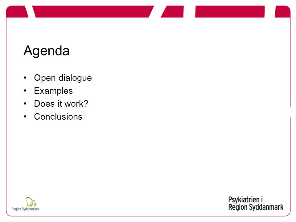 Agenda Open dialogue Examples Does it work Conclusions