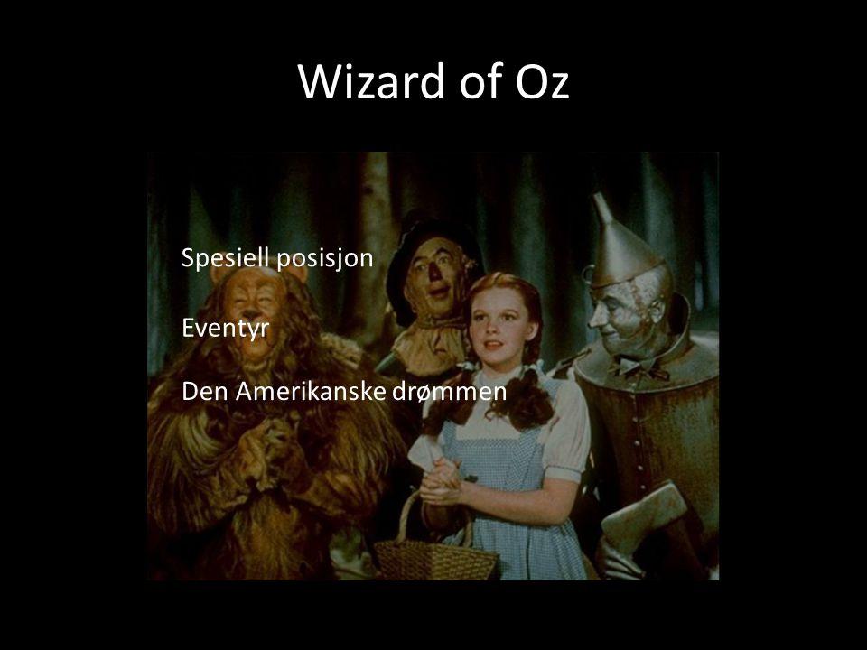 Wizard of Oz Spesiell posisjon Den Amerikanske drømmen Eventyr