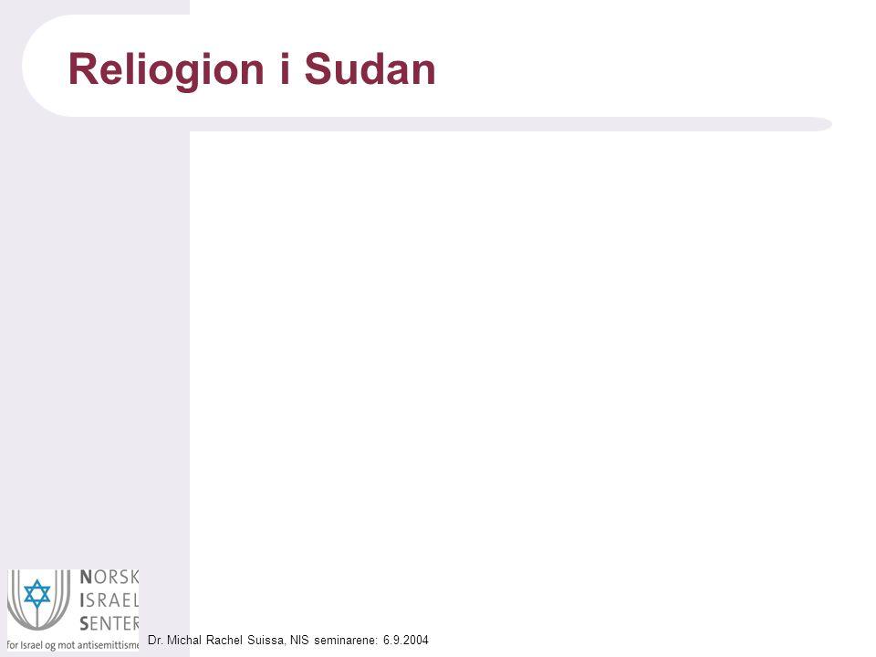 Dr. Michal Rachel Suissa, NIS seminarene: 6.9.2004 Reliogion i Sudan