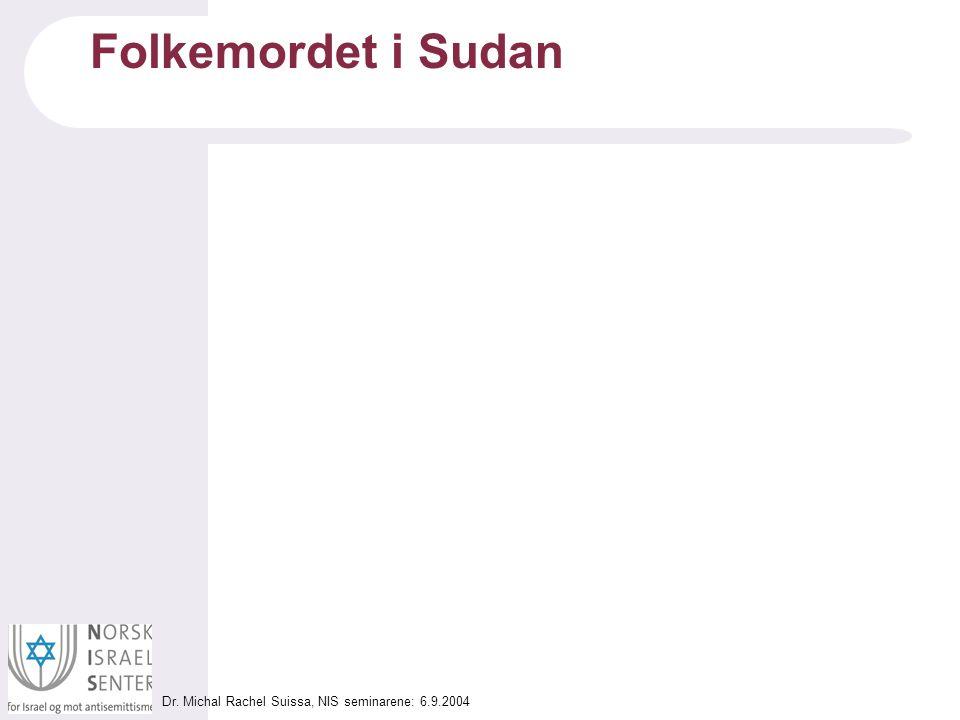 Dr. Michal Rachel Suissa, NIS seminarene: 6.9.2004 Folkemordet i Sudan