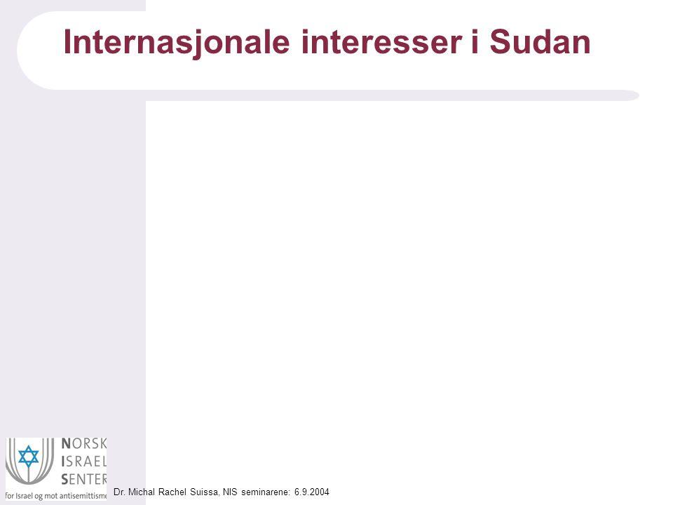 Dr. Michal Rachel Suissa, NIS seminarene: 6.9.2004 Internasjonale interesser i Sudan