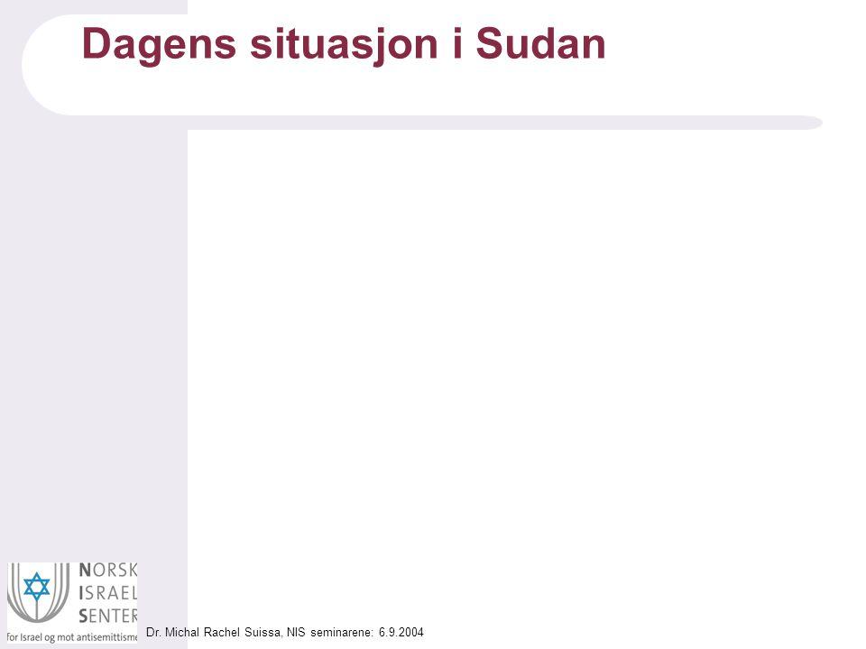 Dr. Michal Rachel Suissa, NIS seminarene: 6.9.2004 Dagens situasjon i Sudan