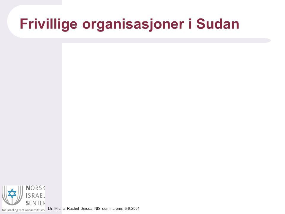 Dr. Michal Rachel Suissa, NIS seminarene: 6.9.2004 Frivillige organisasjoner i Sudan