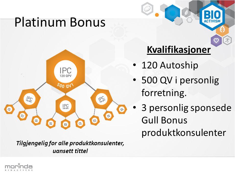 Platinum Bonus 120 Autoship 500 QV i personlig forretning.