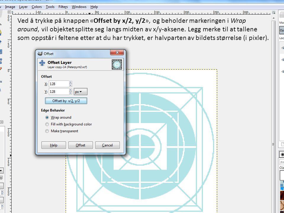 Ved å trykke på knappen «Offset by x/2, y/2», og beholder markeringen i Wrap around, vil objektet splitte seg langs midten av x/y-aksene. Legg merke t