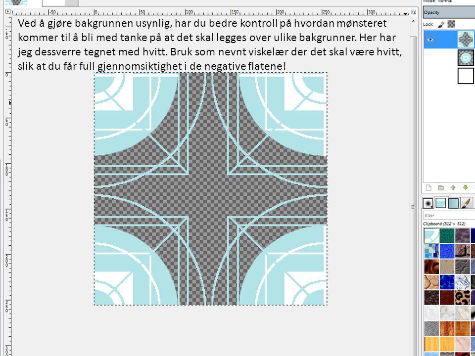 Ved å gjøre bakgrunnen usynlig, har du bedre kontroll på hvordan mønsteret kommer til å bli med tanke på at det skal legges over ulike bakgrunner. Her