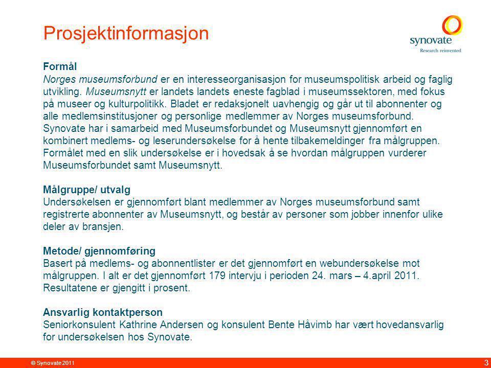 © Synovate 2011 3 Prosjektinformasjon Formål Norges museumsforbund er en interesseorganisasjon for museumspolitisk arbeid og faglig utvikling.
