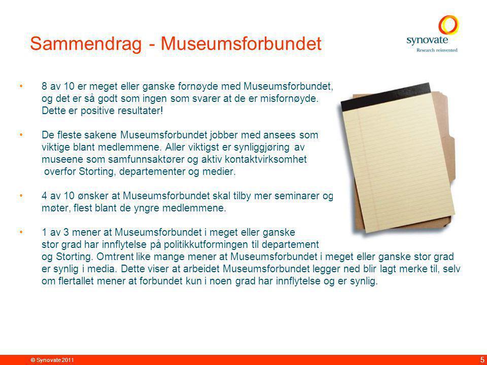 © Synovate 2011 5 Sammendrag - Museumsforbundet 8 av 10 er meget eller ganske fornøyde med Museumsforbundet, og det er så godt som ingen som svarer at de er misfornøyde.
