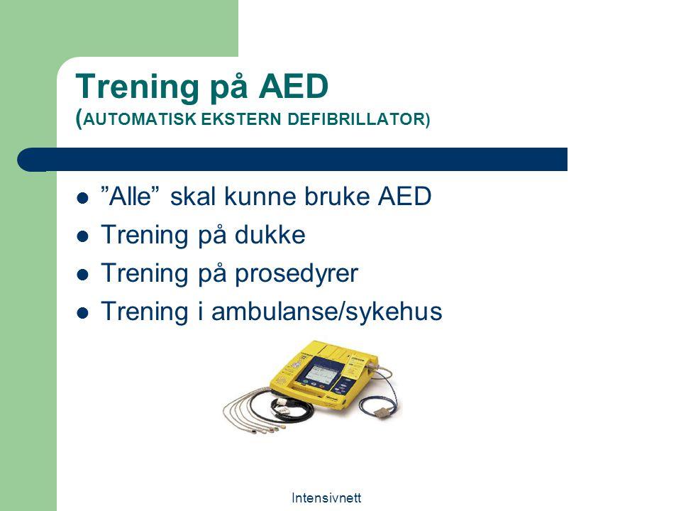 """Intensivnett Trening på AED ( AUTOMATISK EKSTERN DEFIBRILLATOR) """"Alle"""" skal kunne bruke AED Trening på dukke Trening på prosedyrer Trening i ambulanse"""