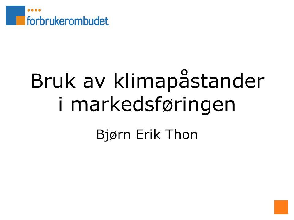 Bruk av klimapåstander i markedsføringen Bjørn Erik Thon