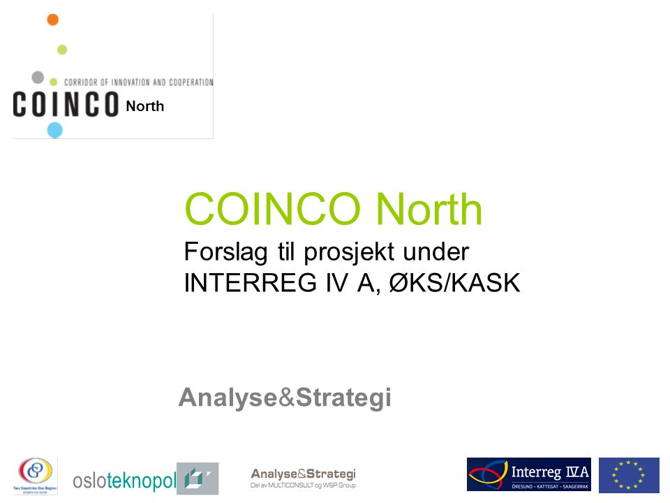 COINCO North Forslag til prosjekt under INTERREG IV A, ØKS/KASK Analyse&Strategi osloteknopol North