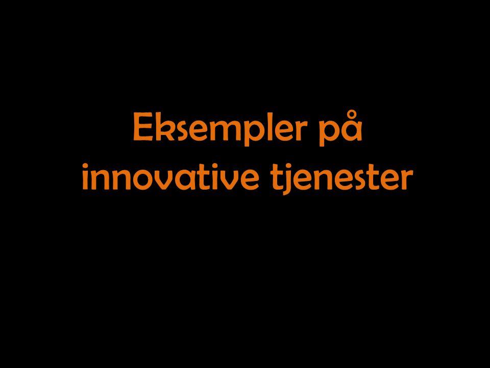 Eksempler på innovative tjenester