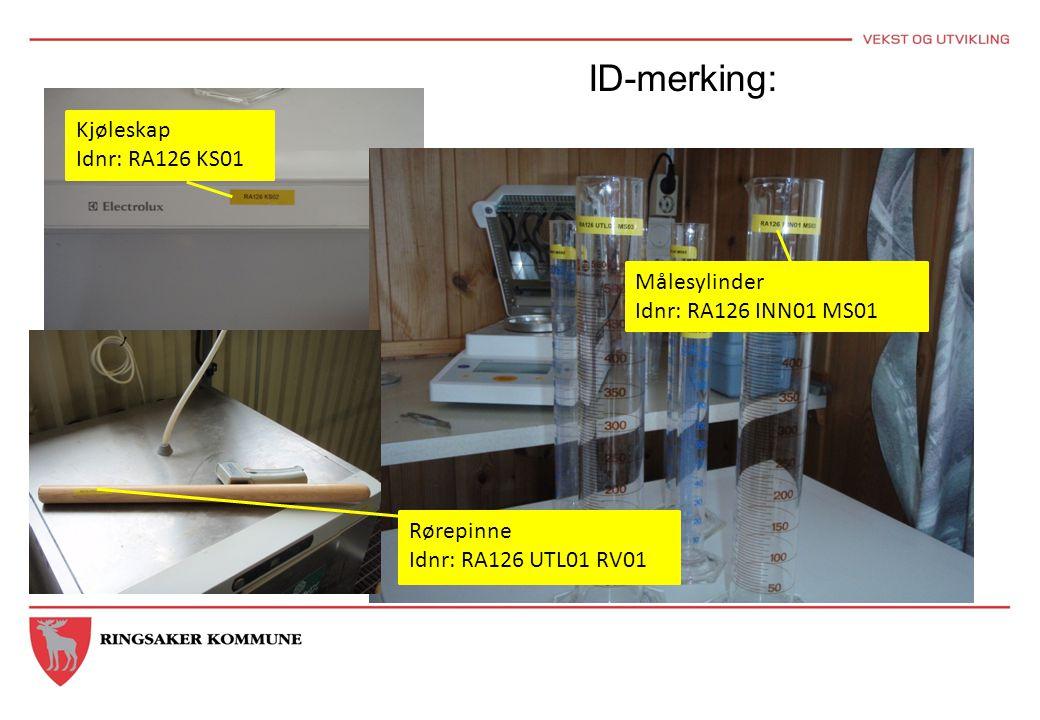 Rørepinne Idnr: RA126 UTL01 RV01 Kjøleskap Idnr: RA126 KS01 Målesylinder Idnr: RA126 INN01 MS01 ID-merking: